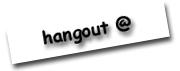 hangout @